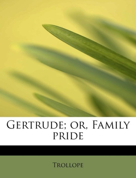 Gertrude; Or, Family Pride