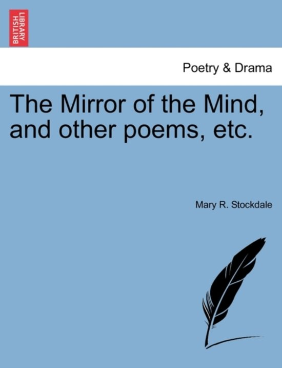 The Mirror of the Mind, and Other Poems, Etc. Vol. I.