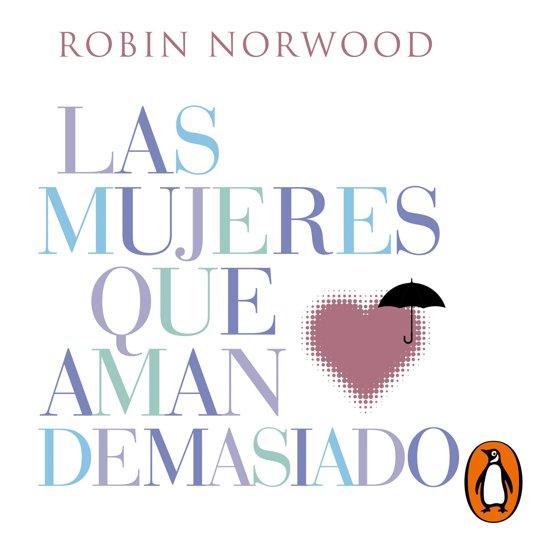 Boek cover Las mujeres que aman demasiado van Robin Norwood (Onbekend)