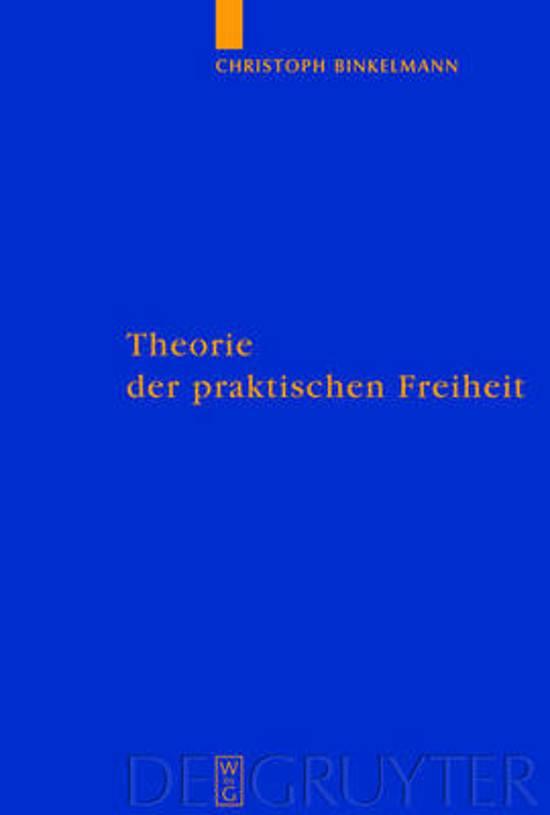 Theorie Der Praktischen Freiheit
