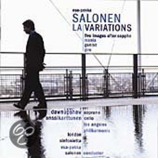 Salonen: LA Variations, Five Images After Sappho etc / Salonen, LAP et al