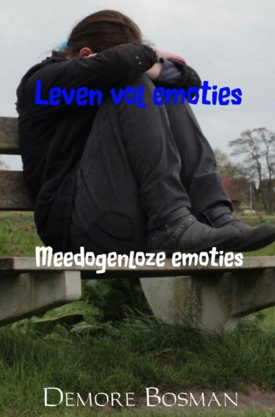 Leven vol emoties 3 - Meedogenloze emoties