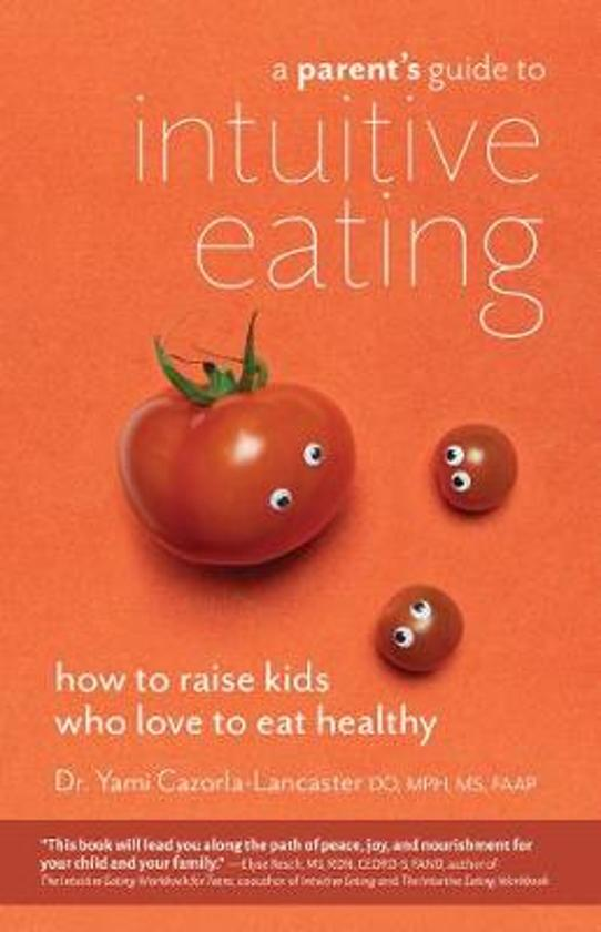 Boek cover A Parents Guide to Intuitive Eating van Yami Cazorla-Lancaster, Do, Mph, (Paperback)
