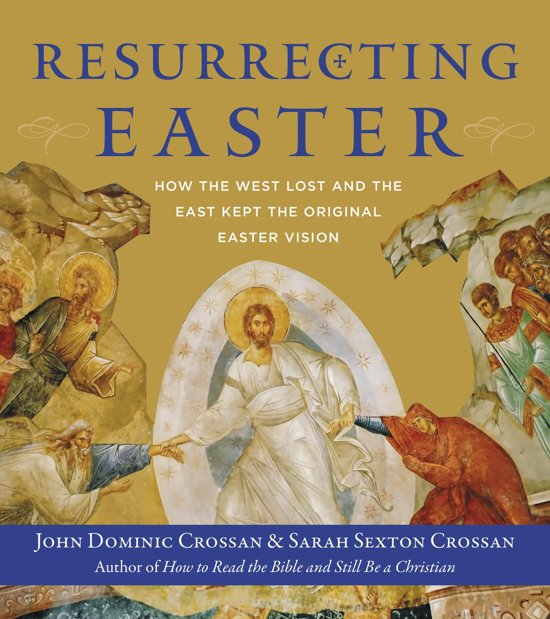 Bol resurrecting easter ebook john dominic crossan lees de eerste paginas fandeluxe Images