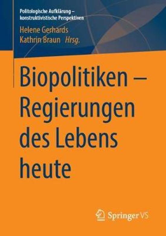 Biopolitiken - Regierungen Des Lebens Heute