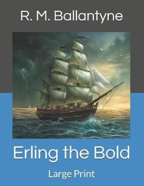Erling the Bold: Large Print
