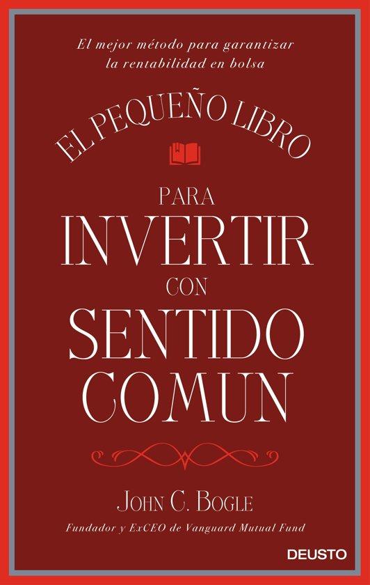 El pequeño libro para invertir con sentido común