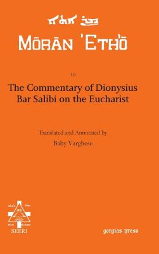 Bol The Commentary Of Dionysius Bar Salibi On The Eucharist