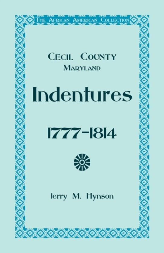 The African American Collection, Indentures, Cecil County, Maryland 1777-1814
