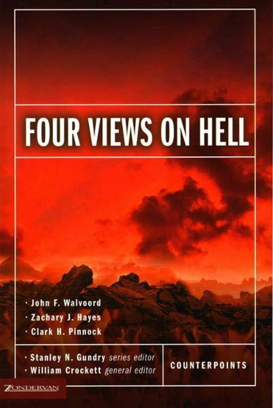 four views of hell Recent years have seen much controversy regarding hell: do we go to heaven or hell when we die or do we cease to exist are believers and unbelievers ultimately saved in the end this second edition of four views on hell, featuring all.