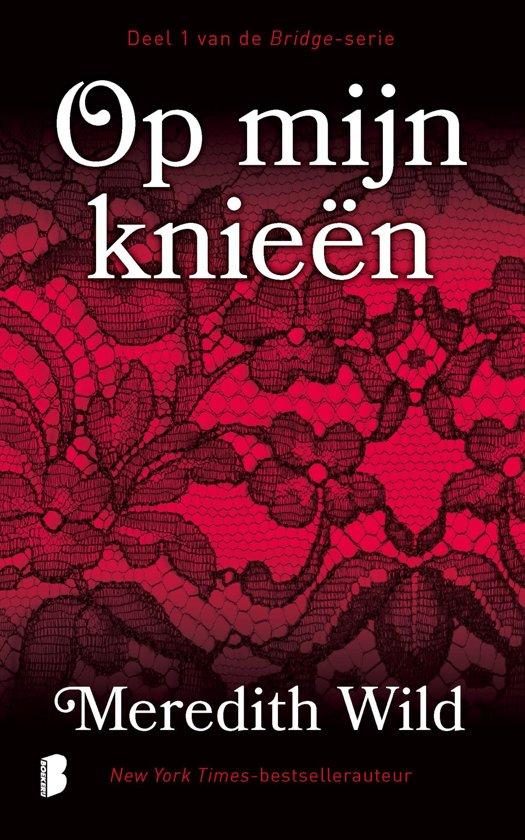Boek cover Bridge 1 - Op mijn knieën van Meredith Wild (Onbekend)