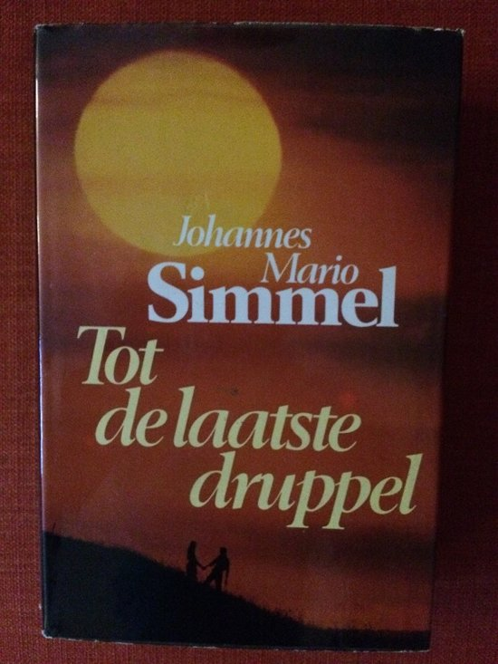 Tot de laatste druppel - Johannes Mario Simmel pdf epub