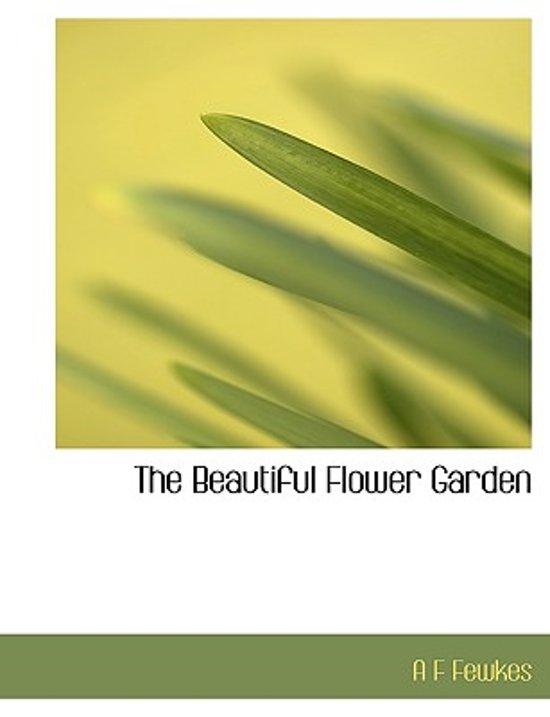 The Beautiful Flower Garden