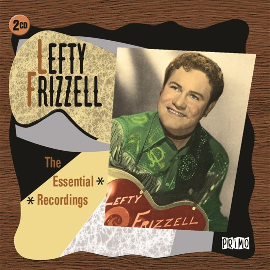 Lefty Frizzell - Essential Recordings