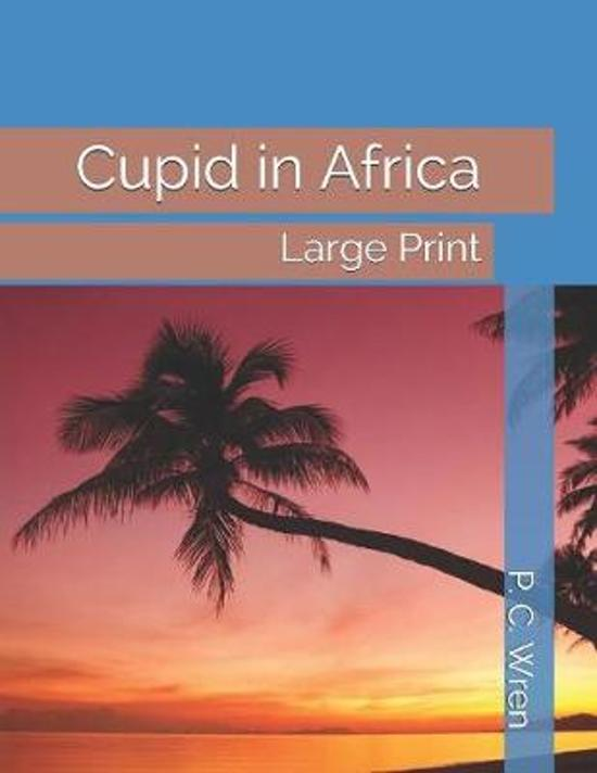Cupid in Africa: Large Print