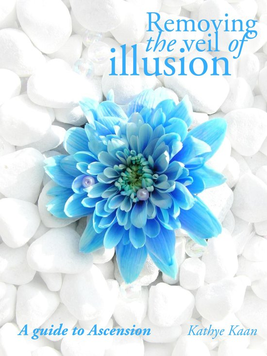 Removing The Veil Of Illusion: A Guide To Ascension