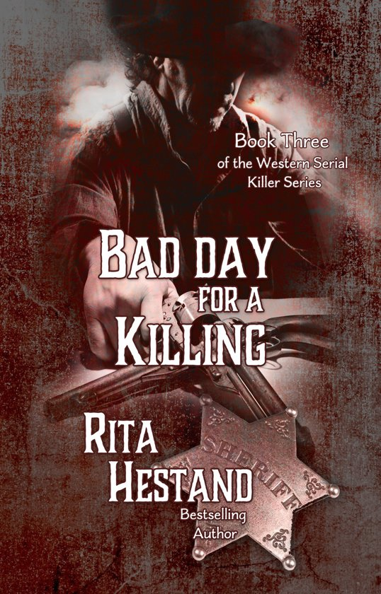Bad Day for a Killing (Book Three of the Western Serial Killer Series)