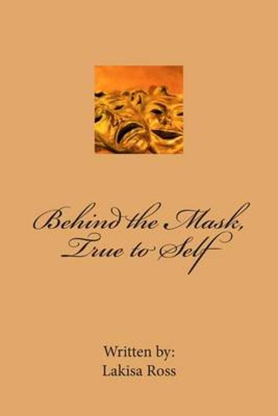 Behind the Mask, True to Self