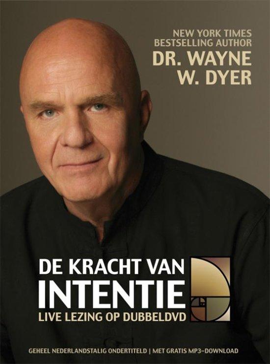 Dr. Wayne W. Dyer - De Kracht Van Intentie