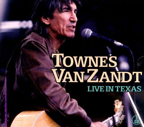 CD cover van Live In Texas van Townes Van Zandt