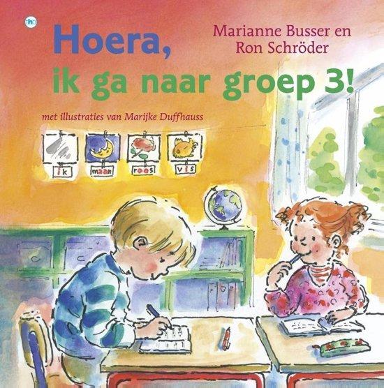 Bol Com Hoera Ik Ga Naar Groep 3 Marianne Busser