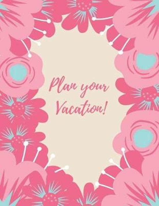 Plan your Vacation!