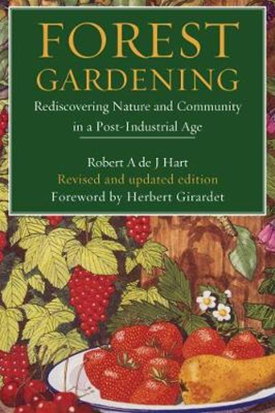 forest gardening rediscovering nature and community in a post industrial age