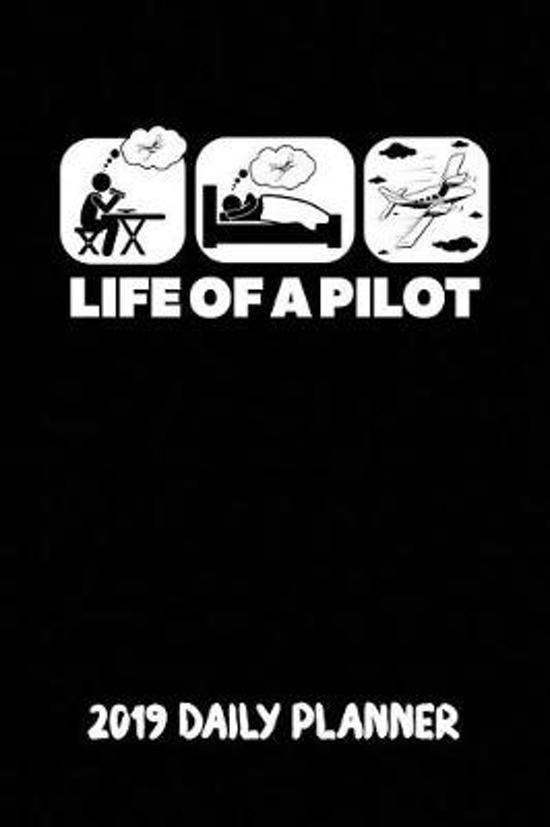 Life of a Pilot 2019 Daily Planner