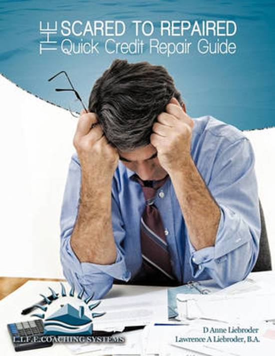 The Scared to Repaired Quick Credit Repair Guide