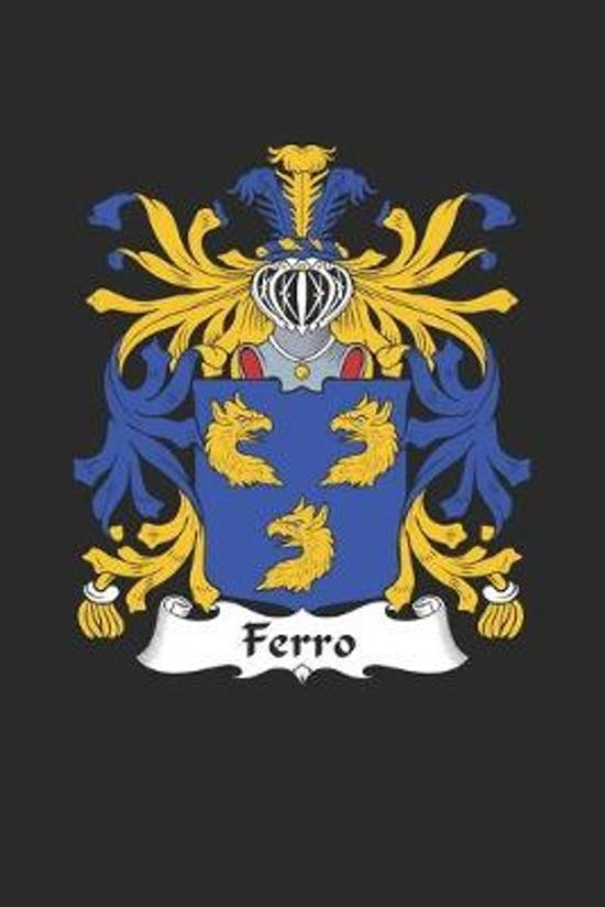 Ferro: Ferro Coat of Arms and Family Crest Notebook Journal (6 x 9 - 100 pages)