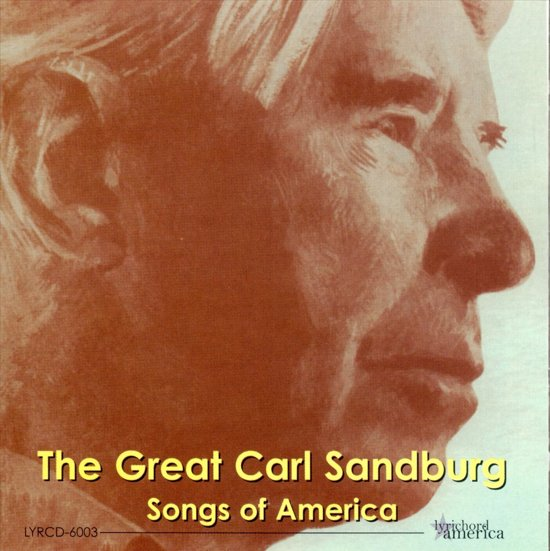 The Great Carl Sandburg - Songs Of
