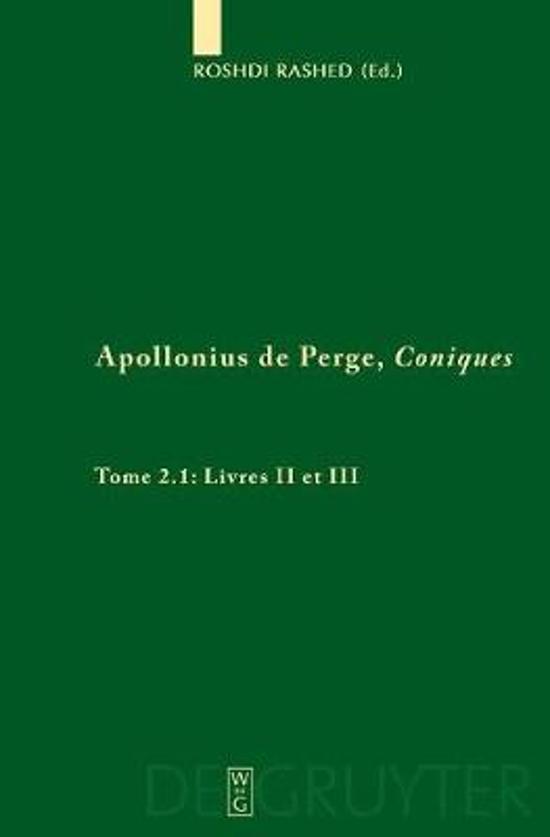 Livres II et III. Commentaire historique et mathematique, edition et traduction du texte arabe