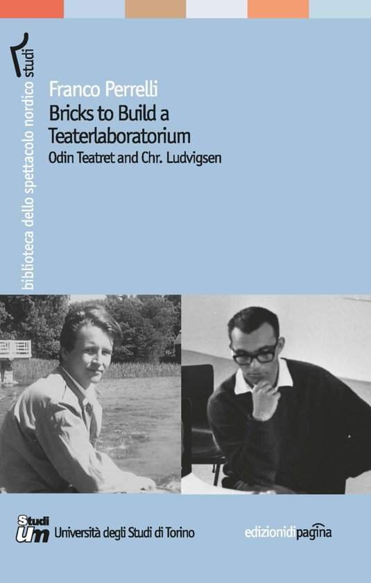 Bricks to Build a Teaterlaboratorium. Odin Teatret and Chr. Ludvigsen