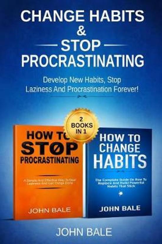 Change Habits & Stop Procrastinating
