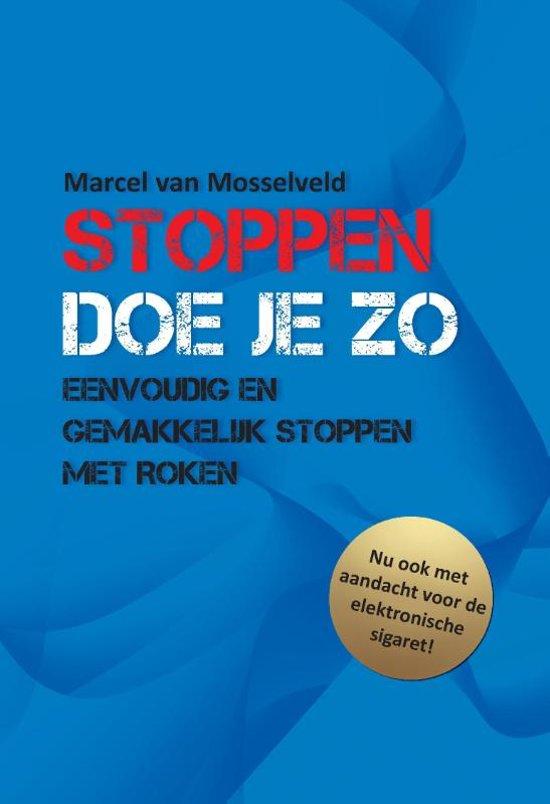 Boek cover Stoppen doe je zo van Marcel van Mosselveld (Paperback)