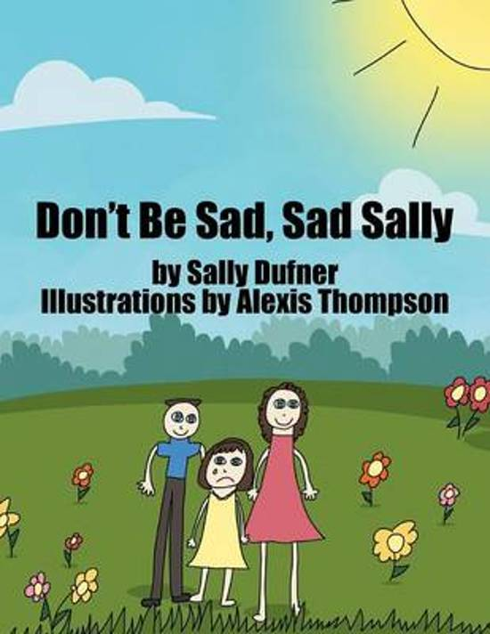 Bolcom Dont Be Sad Sad Sally Sally Dufner 9781524506841 Boeken