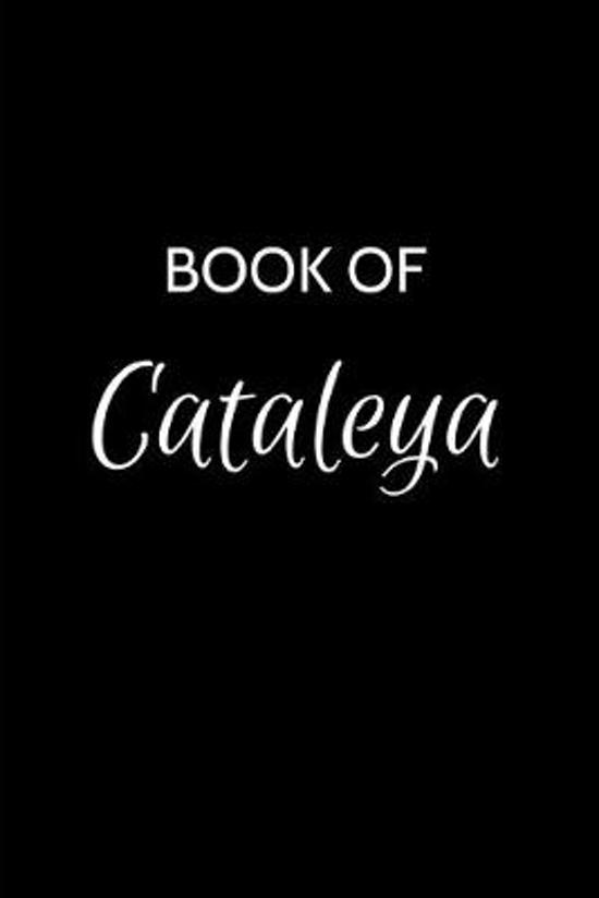Book of Cataleya: A Gratitude Journal Notebook for Women or Girls with the name Cataleya - Beautiful Elegant Bold & Personalized - An Ap
