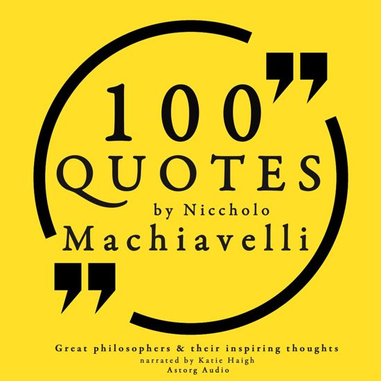 Boek cover 100 quotes by Niccholo Macchiavelli, from The Prince van Nicolas Machiavel (Onbekend)