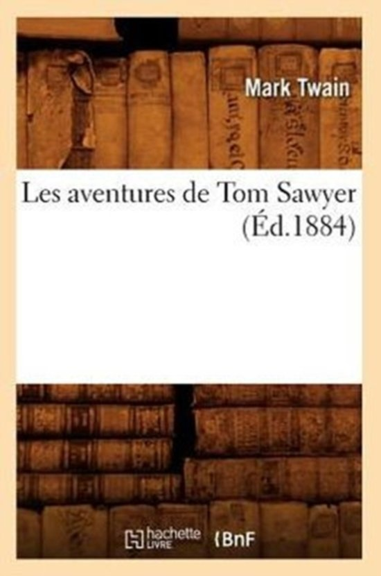 Les Aventures de Tom Sawyer ( d.1884)