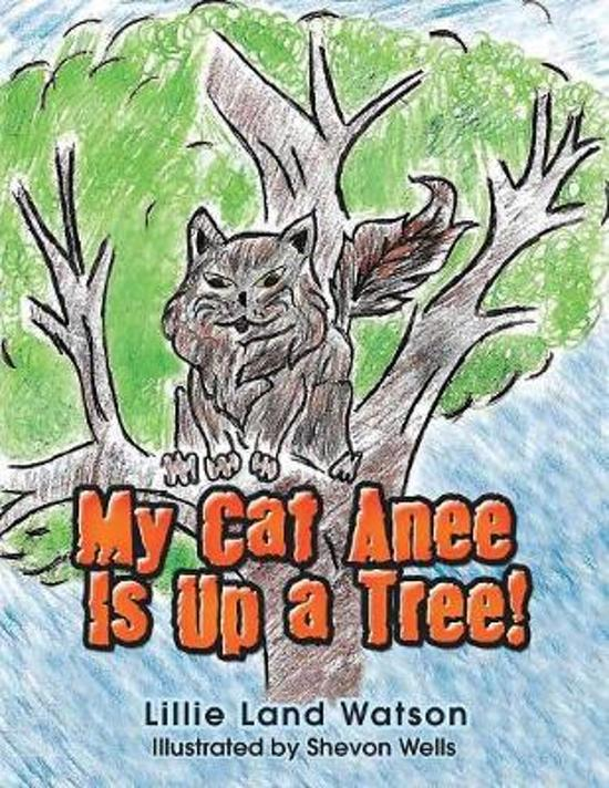 My Cat Anee Is up a Tree!