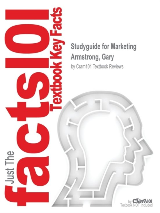 Studyguide for Marketing by Armstrong, Gary, ISBN 9780133130638