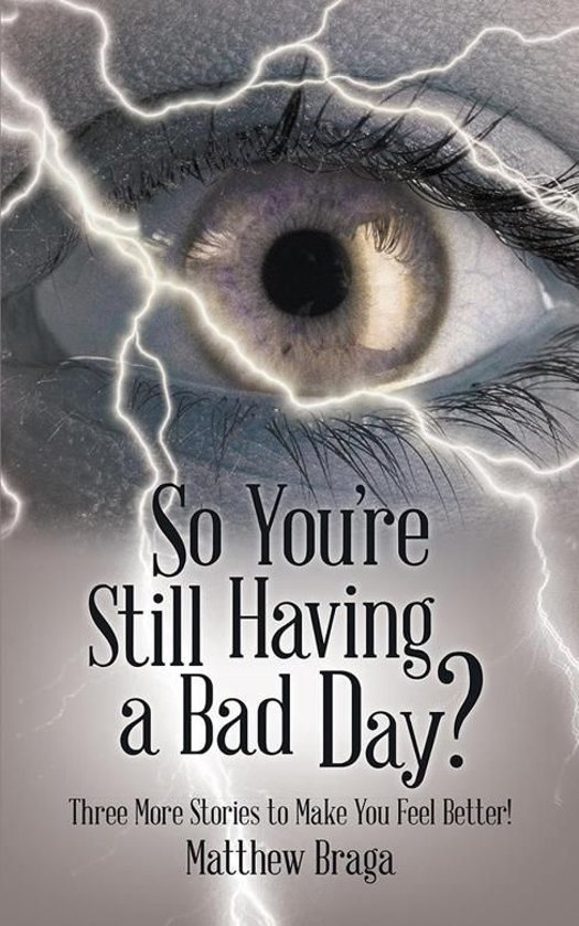 Bolcom So Youre Still Having A Bad Day Ebook Matthew Braga