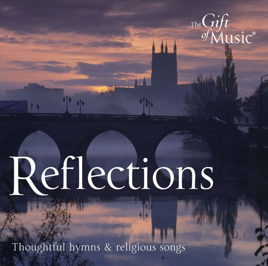 Reflections: Thoughtful Hymns And Religious Songs