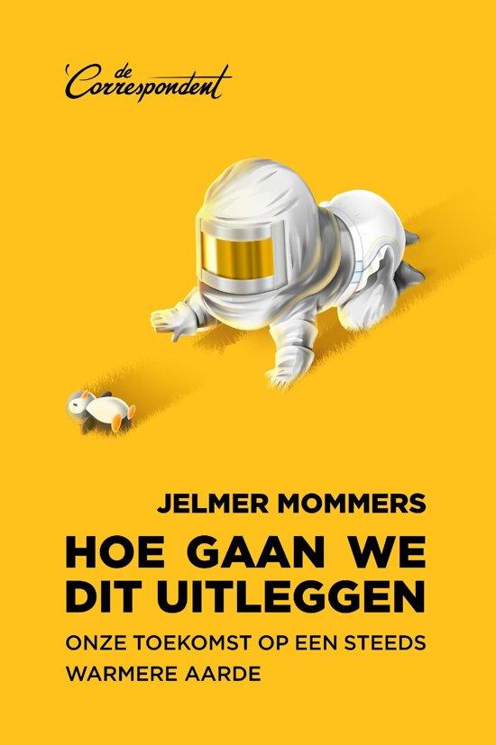 Boek cover Hoe gaan we dit uitleggen van Jelmer Mommers (Binding Unknown)