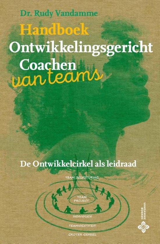 Handboek ontwikkelingsgericht coachen van teams