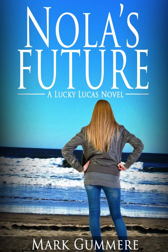 Nola's Future: A Lucky Lucas Novel