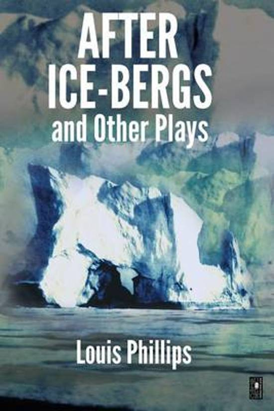 After Ice-Bergs & Other Plays