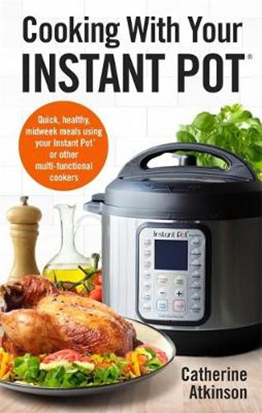 Boek cover Cooking With Your Instant Pot van Catherine Atkinson (Paperback)