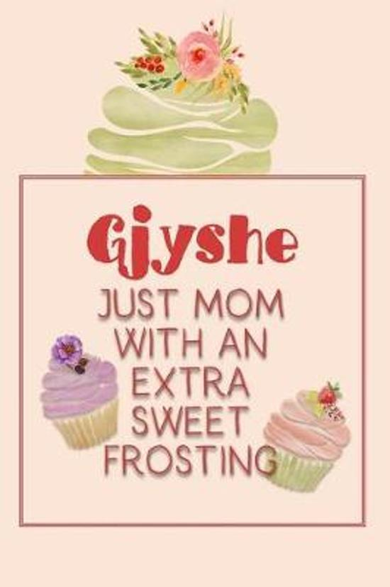 Gjyshe Just Mom with an Extra Sweet Frosting