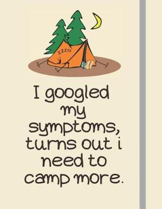 I googled my symptoms, turns out i need to camp more.
